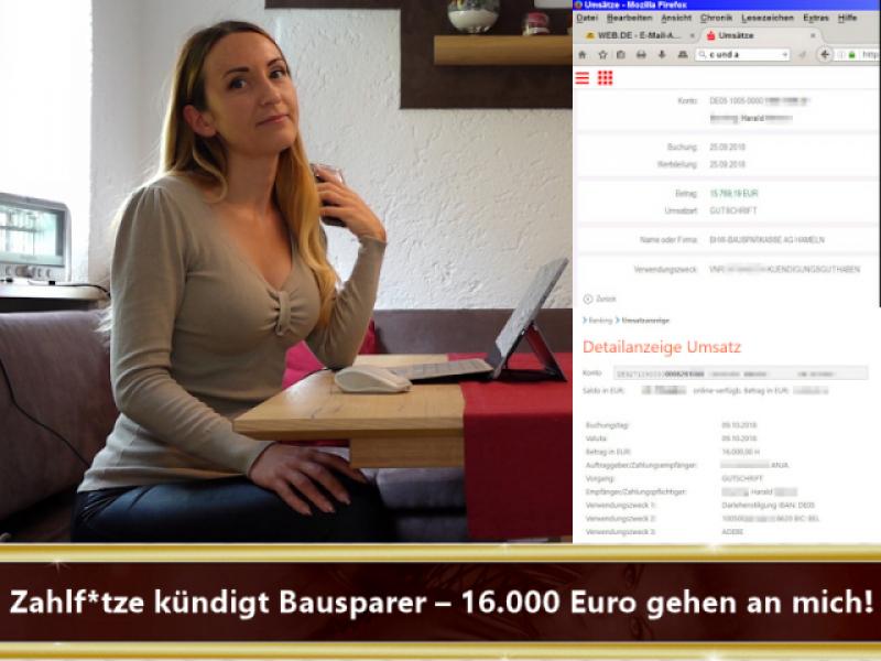 Zahlfotze kündigt Bausparer – 16.000 Euro gehen an mich!