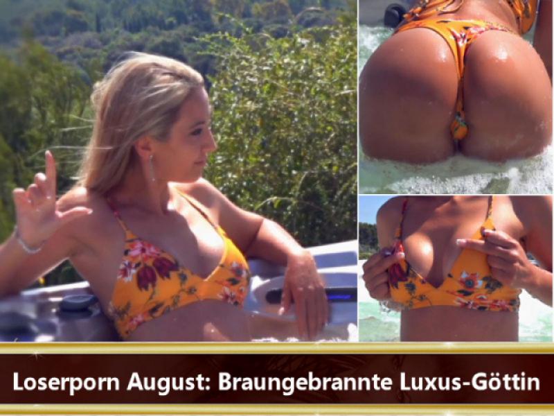 Loserporn August: Braungebrannte Luxus-Göttin