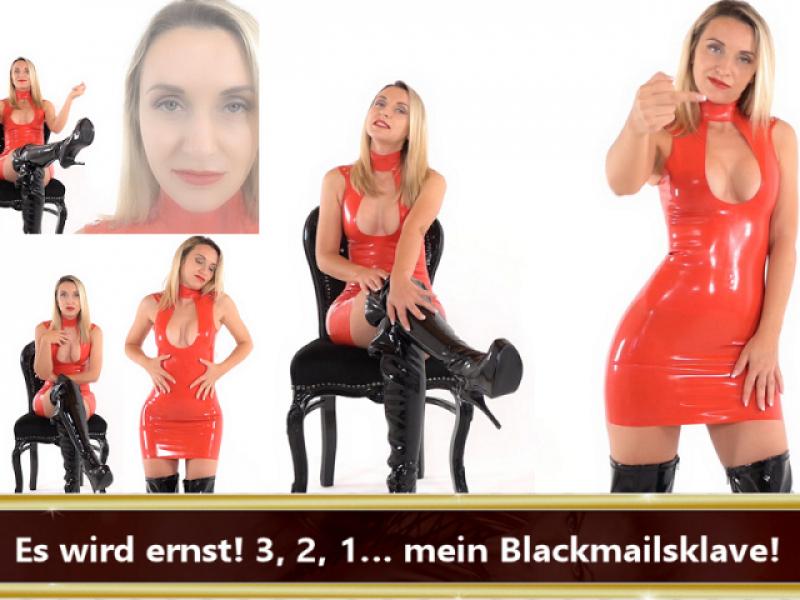 Es wird ernst! 3, 2, 1… mein Blackmailsklave!
