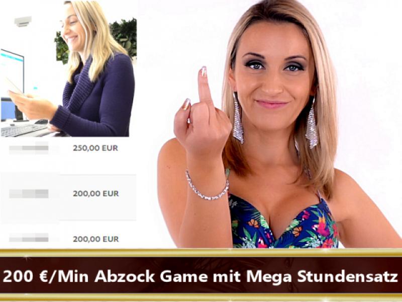 200 Euro/Minute – Abzock Game mit Mega Stundensatz