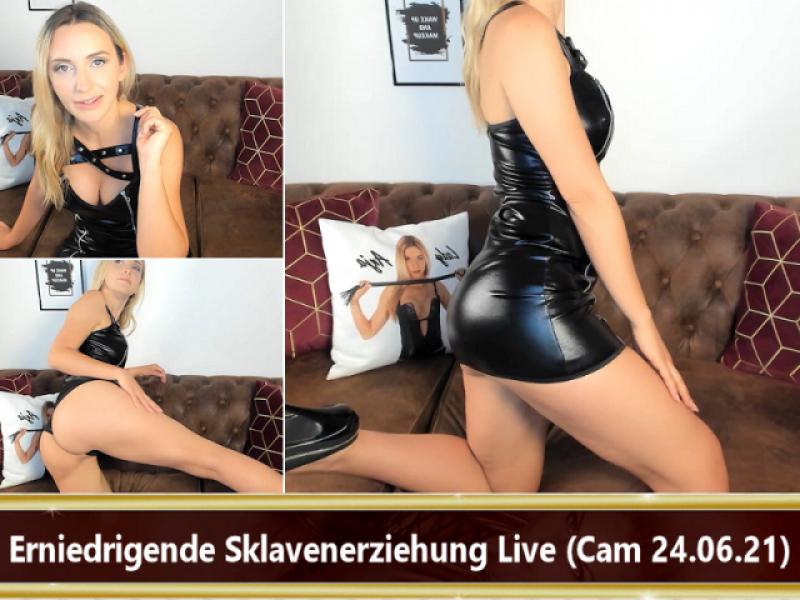 Erniedrigende Sklavenerziehung Live (Cam 24.06.21)