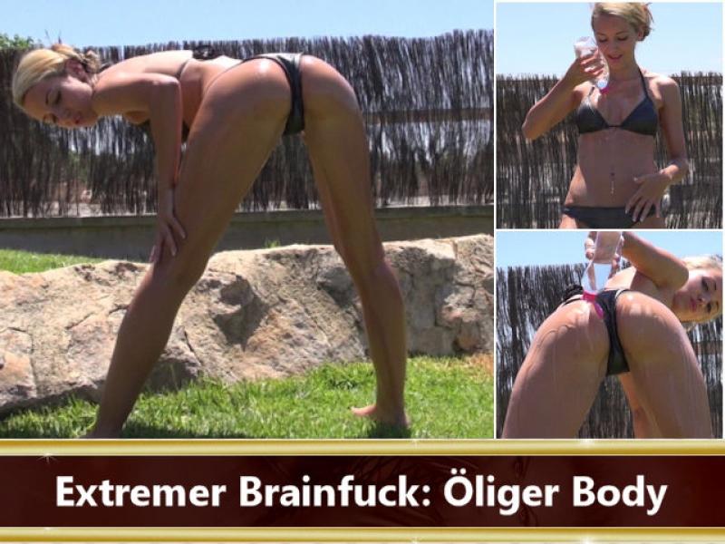 Extremer Brainfuck: Öliger Body