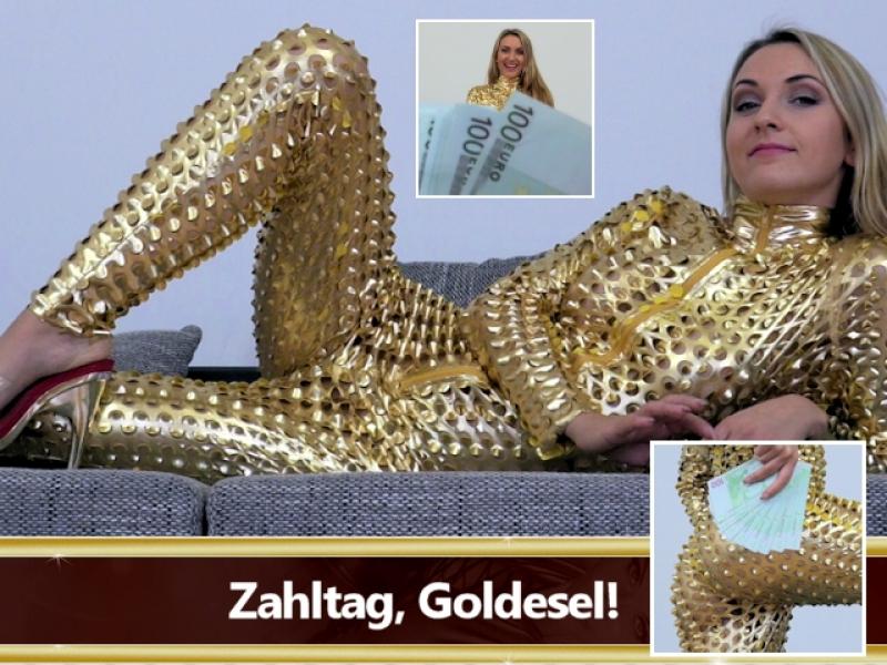 Zahltag, Goldesel!
