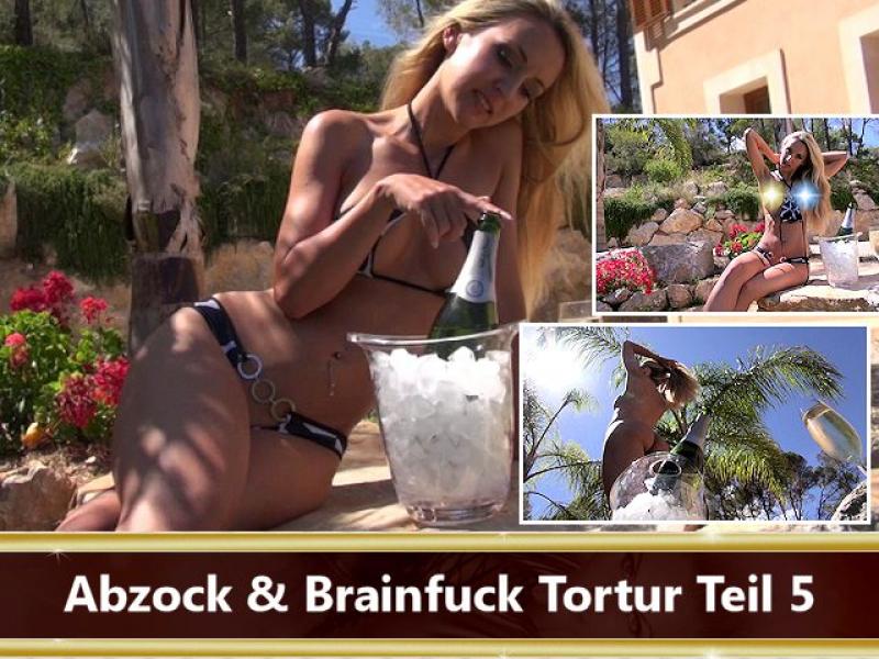 Abzock & Brainfuck Tortur Teil 5