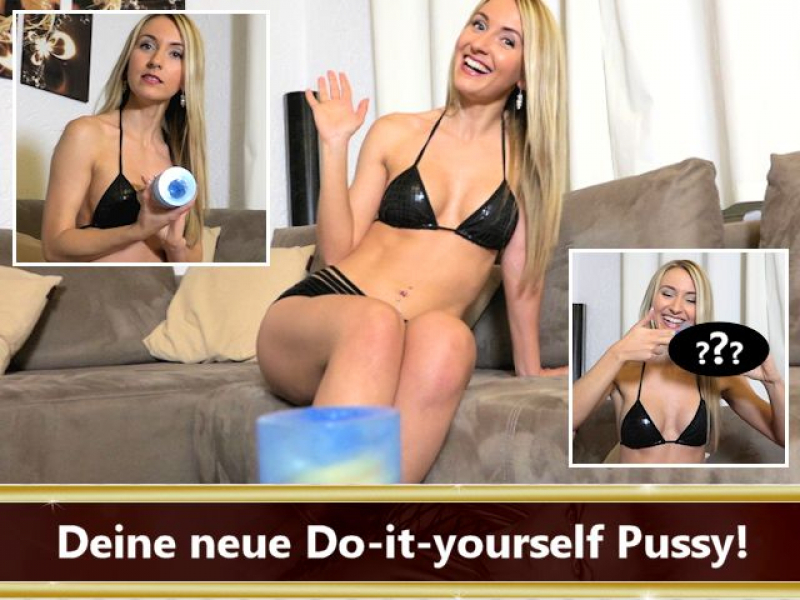 Deine neue Do-it-yourself Pussy!