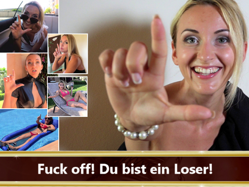 Fuck off! Du bist ein Loser!