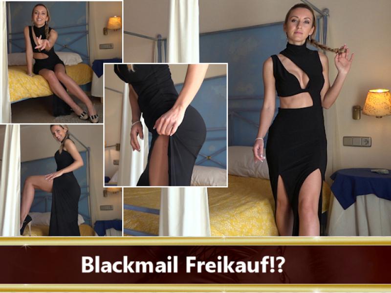 Blackmail Freikauf!?
