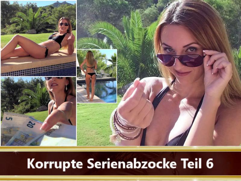 Korrupte Serienabzocke Teil 6