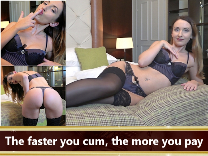 The faster you cum, the more you pay