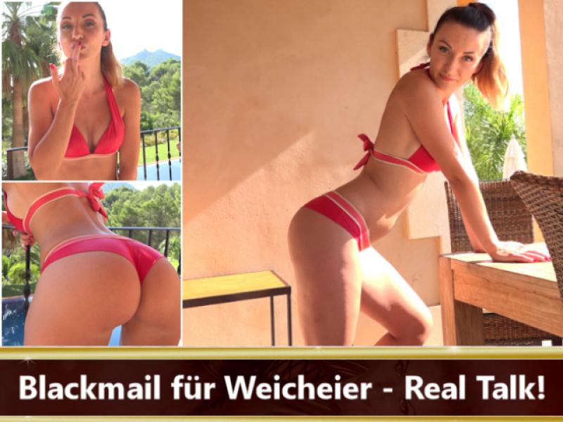 Blackmail für Weicheier - Real Talk!