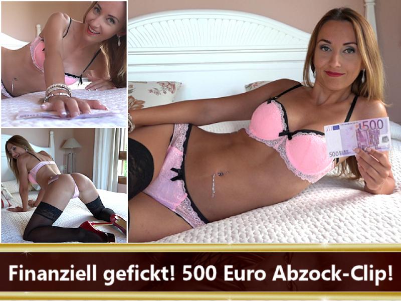 Finanziell gefickt! 500 Euro Abzock-Clip!