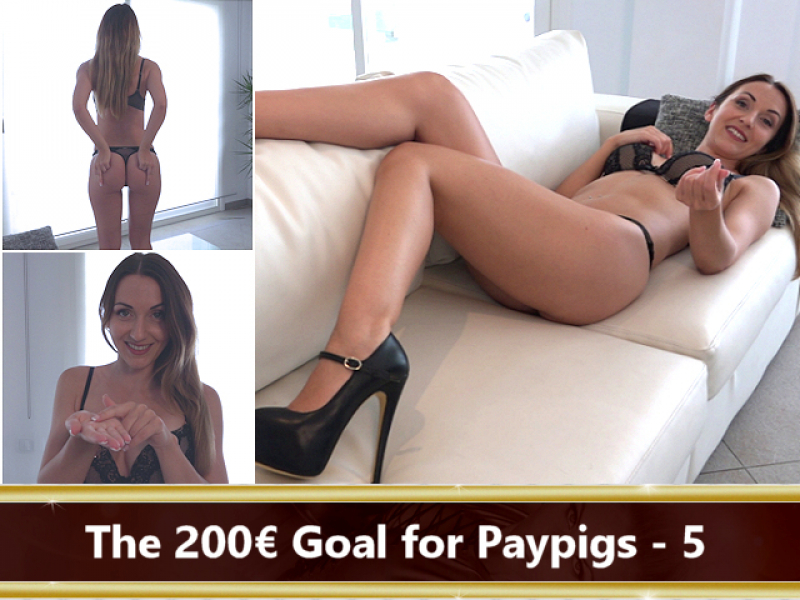 The 200 € Goal for Paypigs Part 5