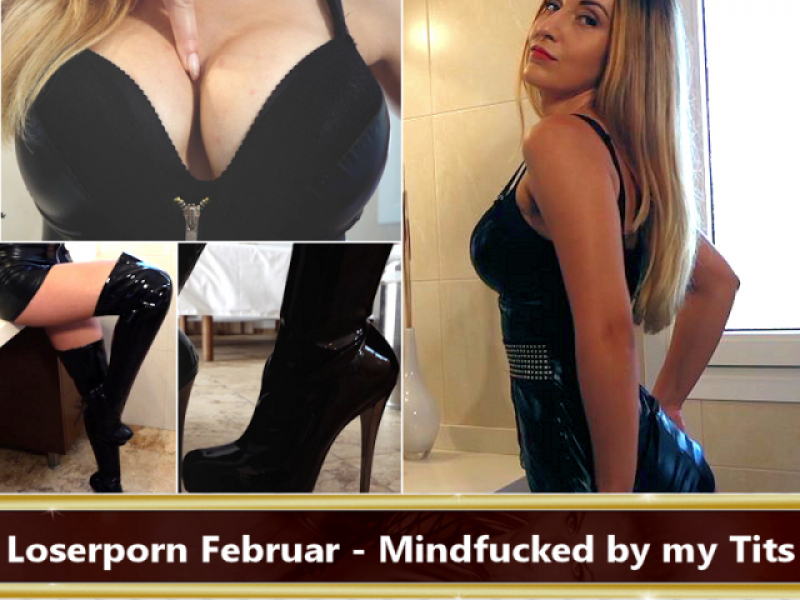 Loserporn Februar - Mindfucked by my Tits