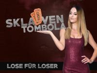 Sklaven Tombola - Lose für Loser!