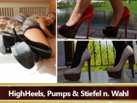 HighHeels, Pumps & Stiefel nach Wahl