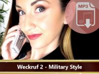 Dominanter Weckruf Nr. 2 – Military Style